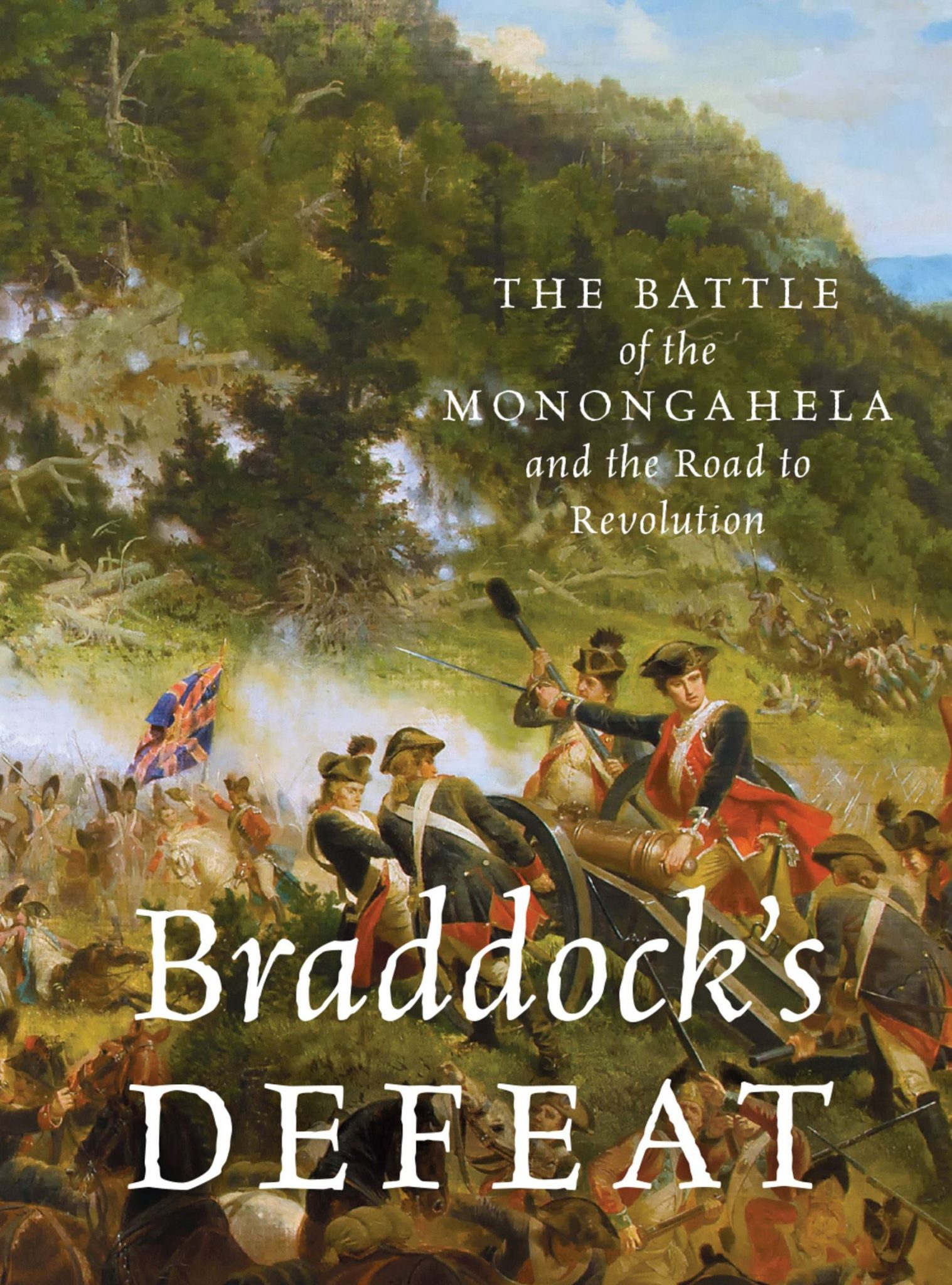 Braddock-s-Defeat-The-Battle-of-the-Monongahela-and-the-Road-to-Revolution-by-David-Preston
